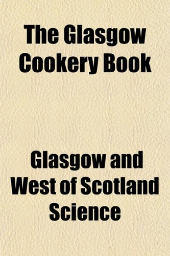The Glasgow Cookery Book