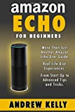 Amazon Echo For Beginners: From Start-up to Advanced Tips & Tricks