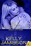 All Messed Up (Windy City Kink Book 2)