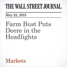 Farm Bust Puts Deere in the Headlights (       UNABRIDGED) by Spencer Jakab Narrated by Ken Borgers