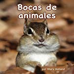 Bocas de Animales [Animal Mouths] | Mary Holland