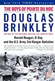 The Boys of Pointe du Hoc: Ronald Reagan, D-Day, and the U.S. Army 2nd Ranger Battalion (0060565306) by Brinkley, Douglas