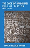 img - for The Code of Hammurabi King of Babylon. About 2250 B.C. Autographed Text Transliteration... book / textbook / text book