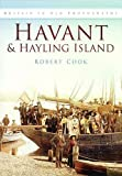 Havant and Hayling Island in Old Photographs (Britain in old photographs) (0750913177) by Cook, Robert