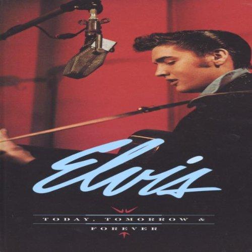 Elvis Presley - Today, Tomorrow & Forever - Lyrics2You