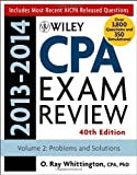 Wiley CPA Examination Review 2013-2014, Problems and Solutions (Wiley Cpa Examination Review Vol 2: Problems and Solutions) (Volume 2)