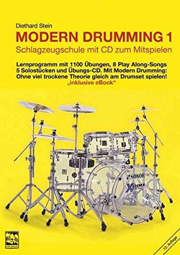 Modern Drumming. Schlagzeugschule mit CD zum Mitspielen: Modern Drumming, Bd.1. Lernprogramm mit 1100 Übungen, 5 Solostücken, 8 Play Along-Songs incl. Übungs-CD