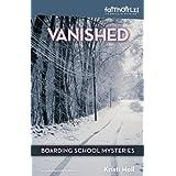 Vanished (Faithgirlz! / Boarding School Mysteries) ~ Kristi Holl