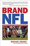 "Michael Oriard, "" Brand NFL: Making and Selling America's Favorite Sport"" (UNC Press, 2010)"
