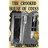 The Crooked House of Coinsby Jeff Chapman