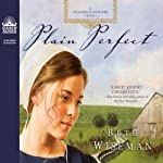 Plain Perfect: A Daughters of the Promise Novel (       UNABRIDGED) by Beth Wiseman Narrated by Renee Ertl
