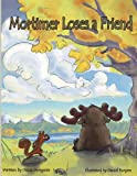 img - for Mortimer Loses a Friend -- Second Edition (Mortimer Adventures) (Volume 1) book / textbook / text book