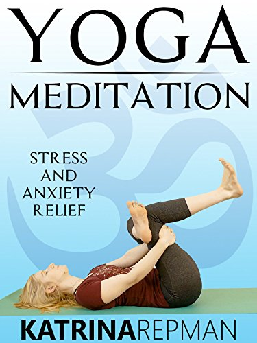 Yoga Meditation Stress & Anxiety Relief