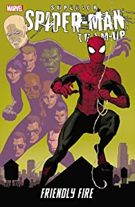 Superior Spider-Man Team-Up: Friendly Fire (Spider-Man (Graphic Novels)) by Christopher Yost, Mark Waid, Marco Checchetto and Chris Samnee