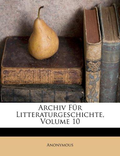 Archiv Für Litteraturgeschichte, Volume 10