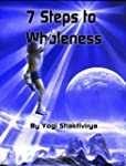 Seven Steps to Wholeness: Your Guide...
