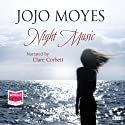 Night Music Audiobook by Jojo Moyes Narrated by Clare Corbett