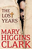 img - for The Lost Years by Clark, Mary Higgins. (Simon & Schuster,2012) [Hardcover] book / textbook / text book