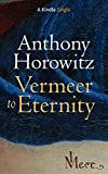 Vermeer to Eternity (Kindle Single)