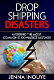 Dropshipping Disasters: Avoiding the Most Common e-Commerce Mistakes