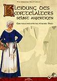 Kleidung des Mittelalters selbst anfertigen - Grundausstattung f�r die Frau