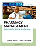 img - for Pharmacy Management Essentials for All Practice Settings, Second Edition by Desselle, Shane, Zgarrick, David [McGraw-Hill Medical,2008] [Paperback] 2ND EDITION book / textbook / text book