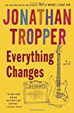 img - for By Jonathan Tropper - Everything Changes: A Novel (2/26/06) book / textbook / text book