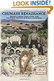 Chumash Renaissance: Indian Casinos, Education, and Cultural Politics in Rural California
