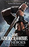 Joe Abercrombie The Heroes (First Law World 2)