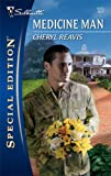 Medicine Man (Silhouette Special Edition) (0373248156) by Reavis, Cheryl