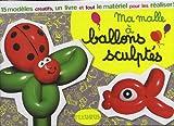 echange, troc Lili One - Ma malle à Ballons sculptés