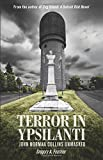 img - for Terror in Ypsilanti: John Norman Collins Unmasked book / textbook / text book