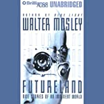 Futureland: Nine Stories of an Imminent World | Walter Mosley