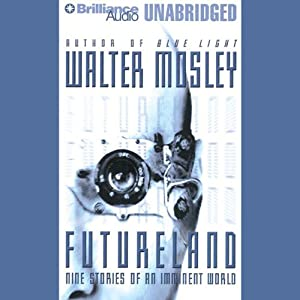 Futureland: Nine Stories of an Imminent World | [Walter Mosley]