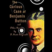 The Curious Case of Benjamin Button and Other Stories by F. Scott Fitzgerald | [F. Scott Fitzgerald]