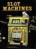 Slot Machines: An Illustrated History of Americas Most Popular Coin-Operated Gaming Device