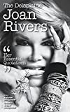 The Delaplaine Joan Rivers - Her Essential Quotations (Delaplaine Essential Quotations)