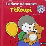 Le livre � toucher de T'choupi