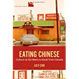 Eating Chinese: Culture on the Menu in Small Town Canadaby Lily Cho