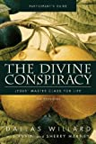The Divine Conspiracy: Jesus' Master Class for Life: Participant's Guide