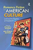 img - for Romance Fiction and American Culture: Love as the Practice of Freedom? book / textbook / text book