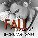 Fall: A Seaside Novel | Rachel Van Dyken