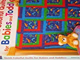 img - for Quick Colorful Quilts for Babies and Toddlers book / textbook / text book