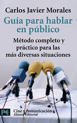 Guía para hablar en público: Metodo completo y practico para las más diversas situaciones / Edicion corregida y aumentada (El Libro De Bolsillo - Varios)