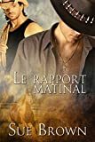 img - for Le rapport matinal (Le Ranch de la Vache Perdue t. 1) (French Edition) book / textbook / text book
