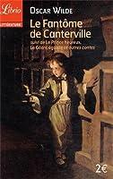 Le fantôme de Canterville : Suivi de Le prince heureux, Le géant égoïste et autres contes