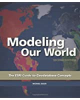 Modeling Our World: The ESRI Guide to Geodatabase Concepts