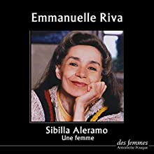 Une femme | Livre audio Auteur(s) : Sibilla Aleramo Narrateur(s) : Emmanuelle Riva