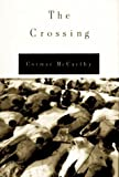 By Cormac McCarthy: The Crossing