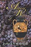 img - for Ancient Wine: The Search for the Origins of Viniculture book / textbook / text book